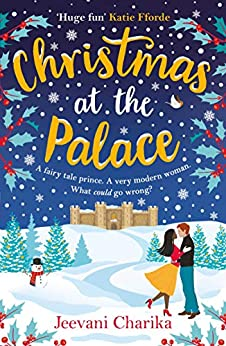Christmas at the Palace: The heartwarming, feel-good, festive read: The heartwarming, feel-good read by [Jeevani Charika]