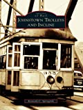 Johnstown Trolleys and Incline (Images of Rail) (English Edition)...