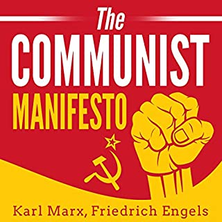 The Communist Manifesto                   Written by:                                                                                                                                 Karl Marx,                                                                                        Friedrich Engels                               Narrated by:                                                                                                                                 Christopher Boucher                      Length: 1 hr and 31 mins     Not rated yet     Overall 0.0