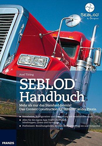 SEBLOD: Mehr als nur das Standard-Joomla!: Das Content Construction Kit SEBLOD® in der Praxis
