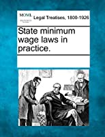 State Minimum Wage Laws in Practice.