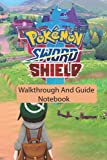 Pokemon Sword And Shield Walkthrough And Guide Notebook: Notebook|Journal| Diary/ Lined - Size 6x9 Inches 100 Pages