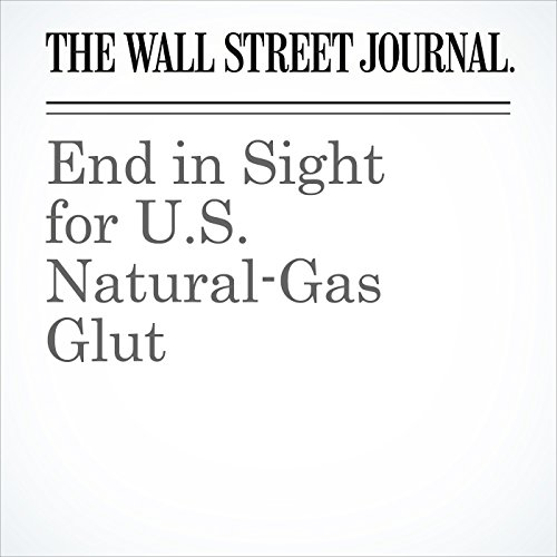 End in Sight for U.S. Natural-Gas Glut audiobook cover art