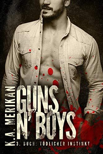 Guns n' Boys:  Tödlicher Instinkt (gay mafia romance) (Guns n' Boys DE 3)