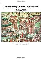The Dun Huang Source Book on Dreams
