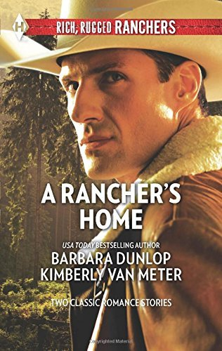 A Rancher's Home: A Cowboy Comes Home\Kids on the Doorstep (Harlequin Rich, Rugged Ranchers Collecti) by Barbara Dunlop (2015-01-20)