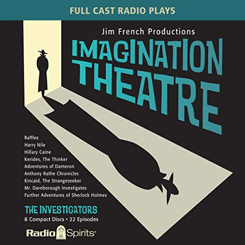 Imagination Theatre                   By:                                                                                                                                 Original Radio Broadcast                               Narrated by:                                                                                                                                 Jim French,                                                                                        John Patrick Lowrie,                                                                                        Lawrence Albert,                   and others                 Length: 8 hrs and 34 mins     2 ratings     Overall 3.5
