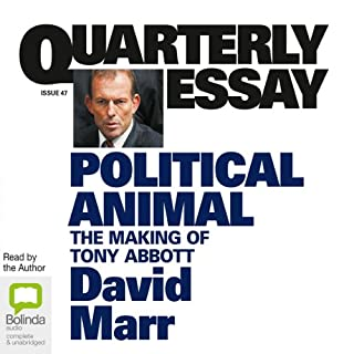 Quarterly Essay 47: Political Animal: The Making of Tony Abbott cover art
