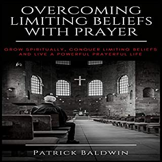 Overcoming Limiting Beliefs with Prayer audiobook cover art