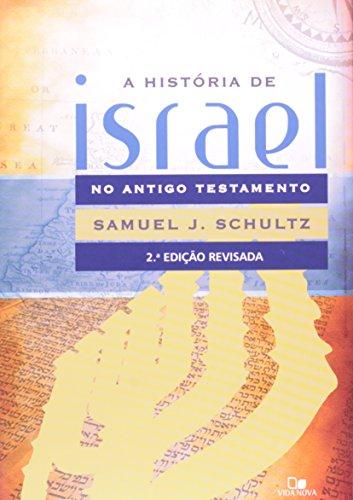 História de Israel no Antigo Testamento - 2ª Edição revisada