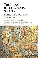 The Idea of International Society: Erasmus, Vitoria, Gentili and Grotius
