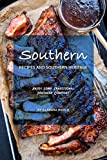 Southern Recipes and Southern Heritage: Enjoy Some Traditional Southern Comfort (English Edition)