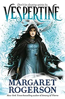 Vespertine: The enthralling new fantasy from the New York Times bestselling author of Sorcery of Thorns and An Enchantment of Ravens by [Margaret Rogerson]