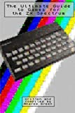 The Ultimate Guide to Games for the ZX Spectrum 2017 Standard Edition