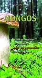 Hongos: Manual para recolectar las principales setas y hongos comestibles de forma segura: 5 (Leire)