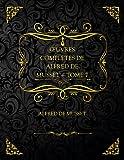 Œuvres Complètes De Alfred De Musset — Tome 7: Edition Collector - Alfred de Musset