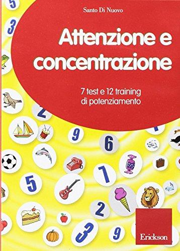 Attenzione e concentrazione. 7 test e 12 training di potenziamento. CD-ROM