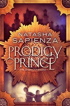 Prodigy Prince (The Seven Covenant Book 1) by [Natasha Sapienza]