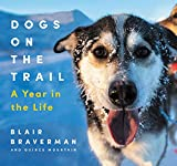 Dogs on the Trail: A Year in the Life (English Edition)