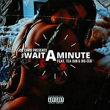 Wait a Minute (feat. Tea Dub & Big Ced)