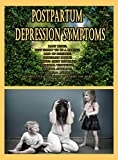 Postpartum Depression Symptoms: Baby Blues, Not Happy to Be a Parent, Loss of Interest, Constant Doubt, Shifted Sleep Patterns, Suicidal Thoughts, Suicide ... Antisocial Attitude (English Edition)