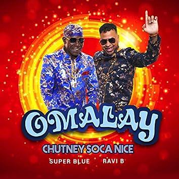 Omalay (Chutney Soca Nice)