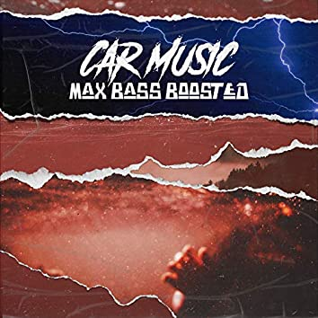 Car Music - Max Bass Boosted
