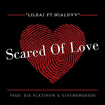 Scared Of Love (feat. Chania)
