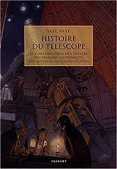 Histoire du télescope - La contemplation de l'univers des premiers instruments aux actuelles machines célestes d'Yaël Nazé
