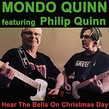 Hear the Bells On Christmas Day (feat. Philip Quinn)