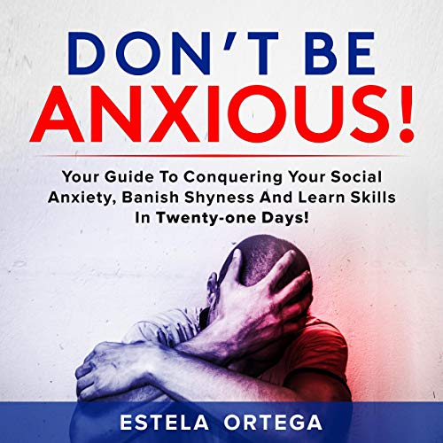 Don't Be Anxious!  By  cover art