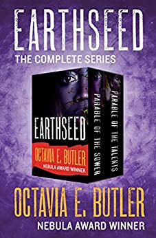 Earthseed: The Complete Series by [Octavia E. Butler]
