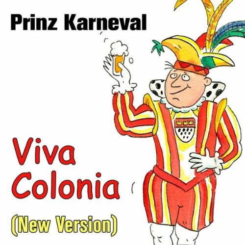 Viva Colonia (New Version) von Prinz Karneval bei Amazon