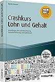 Crashkurs Lohn und Gehalt - inkl. Arbeitshilfen online: Grundlagen der