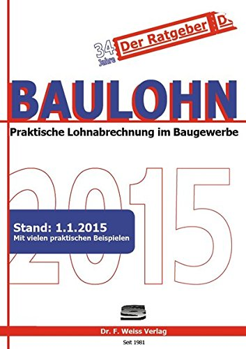 Baulohn 2015: Praktische Lohnabrechnung im Baugewerbe