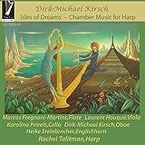 Kirsch, Dirk Michael : Isles of Dreams-Musique de Chambre pour Harpe