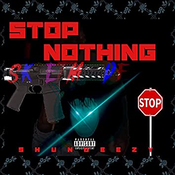 Stop Nothing
