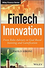 FinTech Innovation: From Robo-Advisors to Goal Based Investing and Gamification (The Wiley Finance Series) Kindle Edition