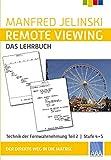 Remote Viewing - das Lehrbuch Teil 2: Technik der Fernwahrnehmung Stufe 4 + 5 (Remote Viewing - das Lehrbuch 1-4)