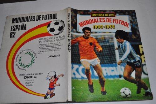 Historia de los Mundiales de Fútbol. 1930-1982.