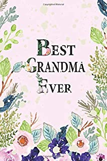 Best Grandma Ever: Cute Journal or Dairy Floral Watercolor Design Purple Color Themed Notebook - Appreciation Gifts for a Pretty Grandmother