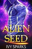 Alien Seed: A Sci-Fi Alien Romance (Warriors of the Oasis)