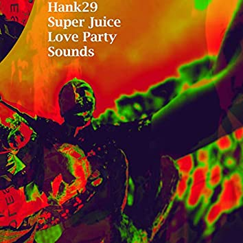 Super Juice Love Party Sounds