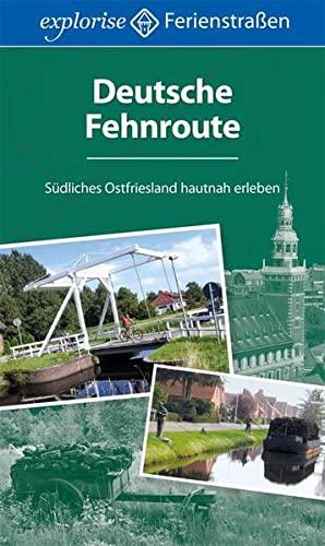 Deutsche Fehnroute: Südliches Ostfriesland hautnah erleben