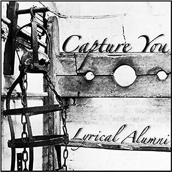 Capture You