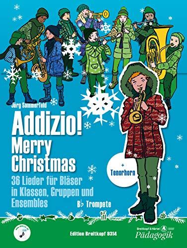 Addizio! Merry Christmas - Trompete in B / Tenorhorn in B - 36 Weihnachtslieder für Bläser in Klassen, Gruppen, Ensembles (EB 9314): Lehrmaterial für Bläser-Ensemble