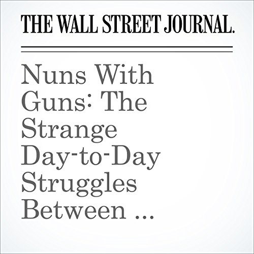 Nuns With Guns: The Strange Day-to-Day Struggles Between Bankers and Regulators audiobook cover art