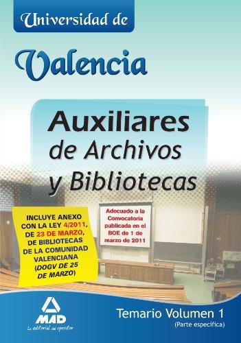 Auxiliares De Archivos Y Bibliotecas De La Universidad De Valencia. Temario. Volumen I (Parte Específica)