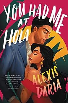 You Had Me at Hola: A Novel by [Alexis Daria]