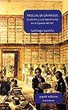 Pascual de Gayangos: Erudición y cosmopolitismo en la España del XIX (Monografías)